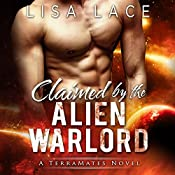 Claimed by the Alien Warlord: TerraMates, Book 14 | Lisa Lace