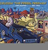 Cruisin the Fossil Freeway: An Epoch Tale of a Scientist and an Artist on the Ultimate 5, 000-Mile Paleo Road Trip [Paperback] [2007] 10 x 10 Ed. Kirk Johnson, Ray Troll