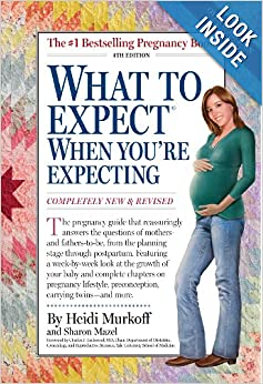 What to Expect When You're Expecting, 4th Edition: Heidi Murkoff
