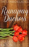 Runaway Duchess (London Ladies Book 1)