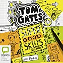 Super Good Skills (Almost...): Tom Gates, Book 10 Audiobook by Liz Pichon Narrated by Russell Tovey