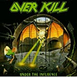 "Under the Influencevon ""Over Kill"""