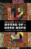 House of Good Hope: A Promise for a Broken City (River Teeth Literary Nonfiction Prize)