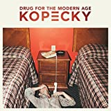 Drug For The Modern Age by Kopecky (2015-05-18)