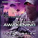 Awakening: A New World, Book 5 Audiobook by John O'Brien Narrated by Mark Gagliardi