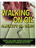 Walking On Oil Alberta's Oil Sands