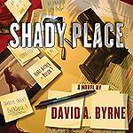 Shady Place | David A. Byrne
