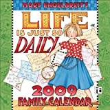 Life Is Just So Daily 2009 Family Calendarpar Mary Engelbreit