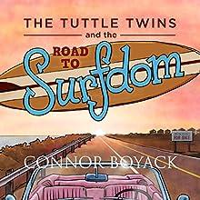 The Tuttle Twins and the Road to Surfdom | Livre audio Auteur(s) : Connor Boyack Narrateur(s) : Nancy Peterson
