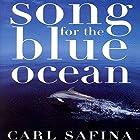 Song for the Blue Ocean Hörbuch von Carl Safina Gesprochen von: Todd McLaren