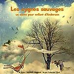 Les cygnes sauvages: Un conte pour enfant | Hans Christian Andersen