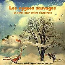 Les cygnes sauvages: Un conte pour enfant | Livre audio Auteur(s) : Hans Christian Andersen Narrateur(s) : Fabienne Prost