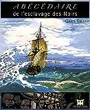echange, troc Gilles Gauvin - Abécédaire de l'esclavage des Noirs