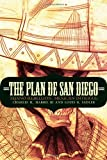 img - for The Plan de San Diego: Tejano Rebellion, Mexican Intrigue (The Mexican Experience) book / textbook / text book