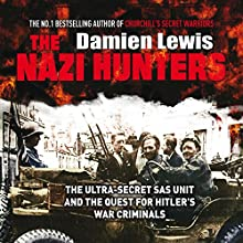 The Nazi Hunters (       UNABRIDGED) by Damien Lewis Narrated by Leighton Pugh