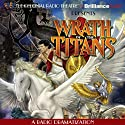 Wrath of the Titans: A Radio Dramatization  by M. J. Elliott Narrated by J. T. Turner, Alex Bookstein, The Colonial Radio Players