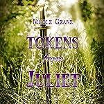Tokens from Juliet   Nicole Grane