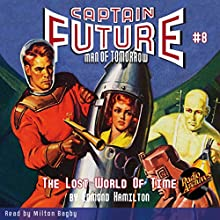 Captain Future: The Lost World of Time Audiobook by Edmond Hamilton,  Radio Archives Narrated by Milton Bagby