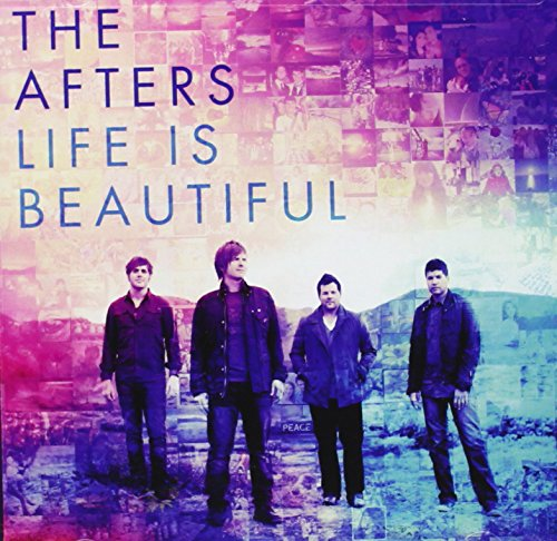 [The Afters] Life Is Beautiful