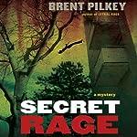 Secret Rage: A Mystery: The Rage Series, Book 3 | Brent Pilkey