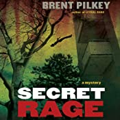 Secret Rage: A Mystery: The Rage Series, Book 3 | Brent Pilkey