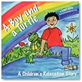 A Boy and a Turtle: A Relaxation Story teaching young children visualization techniques to increase creativity while lowering stress and anxiety levels
