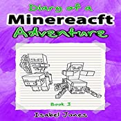 Diary of a Minecraft Adventure, Book 3 | Isabel Jones