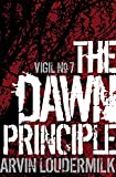 The Dawn Principle (Vigil Book 7)