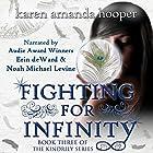 Fighting for Infinity: The Kindrily, Book 3 Hörbuch von Karen Amanda Hooper Gesprochen von: Noah Michael Levine, Erin deWard