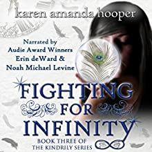 Fighting for Infinity: The Kindrily, Book 3 Audiobook by Karen Amanda Hooper Narrated by Noah Michael Levine, Erin deWard