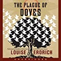The Plague of Doves (       UNABRIDGED) by Louise Erdrich Narrated by Peter Francis James, Kathleen McInerney