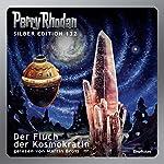 Der Fluch der Kosmokratin (Perry Rhodan Silber Edition 132) | Kurt Mahr,H. G. Ewers,Clark Darlton,William Voltz