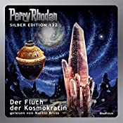 Der Fluch der Kosmokratin (Perry Rhodan Silber Edition 132) | Kurt Mahr, H. G. Ewers, Clark Darlton, William Voltz