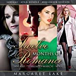 Twelve Months of Romance: January, February, March, April: Twelve Months of Romance Boxed Set, Book 1 | Margaret Lake