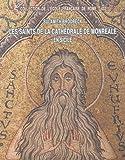echange, troc Sulamith Brodbeck - Les saints de la cathédrale de Monreale en Sicile : Iconographie, hagiographie et pouvoir royal à la fin du XIIe siècle