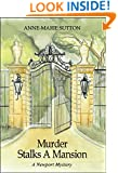 Murder Stalks A Mansion: A Newport Mystery (The Newport Mysteries Book 1)