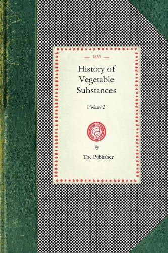 History of Vegetable Substances (Cooking in America)