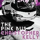 The Pink Bus Hörbuch von Christopher Kelly Gesprochen von: Kevin Lusignolo