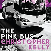 The Pink Bus Audiobook by Christopher Kelly Narrated by Kevin Lusignolo