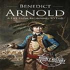 Benedict Arnold: A Life From Beginning to End Hörbuch von  Hourly History Gesprochen von: Derek Jeck