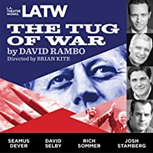 The Tug of War Performance Auteur(s) : David Rambo Narrateur(s) : Matthew Arkin, Hugo Armstrong, Seamus Dever, Matthew Floyd Miller, James Morrison, David Selby