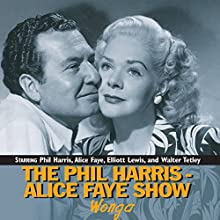 The Phil Harris-Alice Faye Show: Wonga Radio/TV Program Auteur(s) : Phil Harris, Alice Faye Narrateur(s) : Phil Harris, Alice Faye, Elliott Lewis