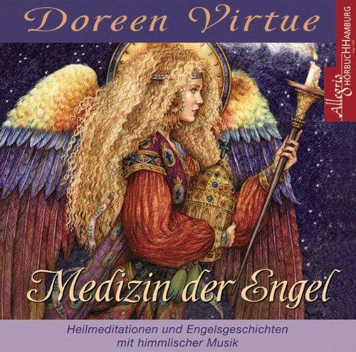 Medizin der Engel. CD: Heilmeditationen und Engelsgeschichten mit himmlischer Musik