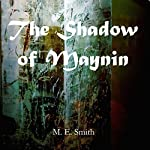 The Shadow of Maynin: Arvella Volume 1 | M. E. Smith