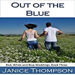 Out of the Blue: Red, White and Blue Wedding, Book 3 | Janice Thompson