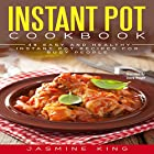 Instant Pot Cookbook: 48 Easy and Healthy Instant Pot Recipes for Busy People Hörbuch von Jasmine King Gesprochen von: Dave Wright