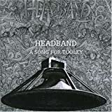 Song for Tooley by Headband (2008-01-01)