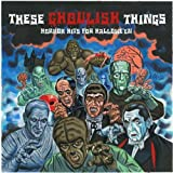 These Ghoulish Things: Horror Hits For Halloween Various Artists