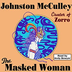 The Masked Woman (Wildside Pulp Classics) | [Johnston McCulley]