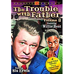 Trouble With Father, Volume 8 - Willie Best Collection